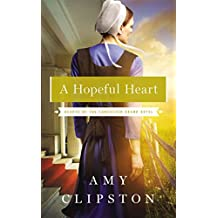 [A Hopeful Heart] (By (author)  Amy Clipston) [published: May, 2016]