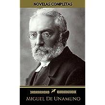 Miguel De Unamuno: Novelas Completas (Golden Deer Classics): Niebla, Abel Sánchez, Rosario de sonetos líricos, La tía Tula...