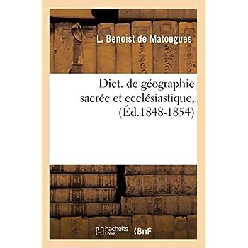 Dict. de géographie sacrée et ecclésiastique, (Éd.1848-1854)