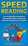 Speedreading: Wie Du mit Speed-Reading-Lesetechniken Deine Lesegeschwindigkeit dramatisch erhöhst und