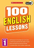 100 English Lessons: Year 1 (100 Lessons - 2014 Curriculum)