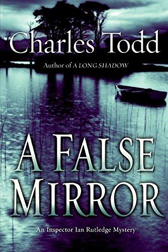 A False Mirror (Inspector Ian Rutledge Mysteries)