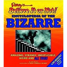 Ripley's Believe It or Not! Encyclopedia of the Bizarre (Ripley's Believe It or Not! (Scholastic Unnumbered PB)) by Julie Mooney (2002-05-06)