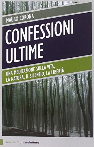 confessioni-ultime-una-meditazione-sulla-vita-la-natura-il-silenzio-la-liberta