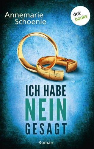 Buchseite und Rezensionen zu 'Ich habe nein gesagt: Roman' von Annemarie Schoenle