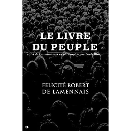 Le Livre du Peuple: suivi de Lamennais et sa philosophie par Louis Binaut