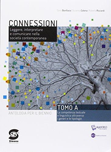 Connessioni. Antologia per il biennio. Con e-book. Con espansione online. Per le Scuole superiori