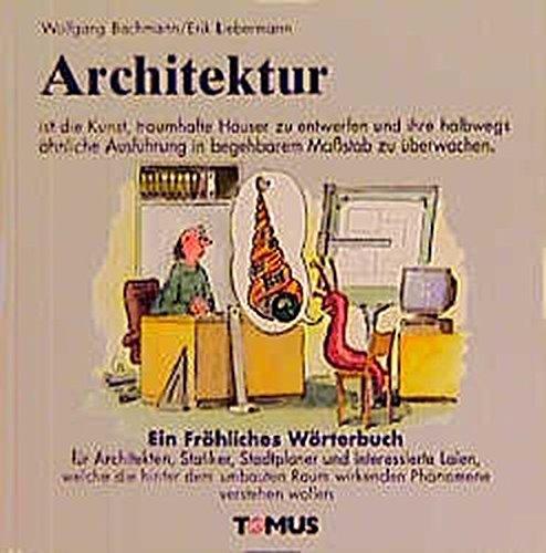 Architektur (Tomus - Die fröhlichen Wörterbücher) (Wörterbuch Der Architektur)