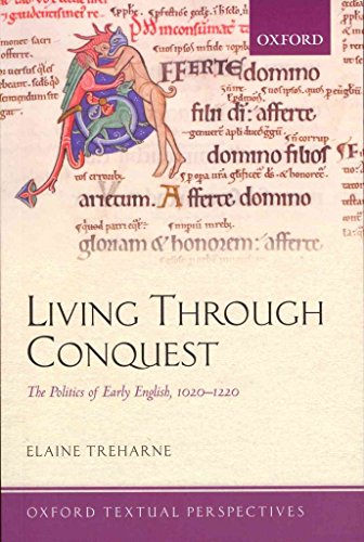 [Living Through Conquest: The Politics of Early English, 1020-1220] (By: Elaine Treharne) [published: September, 2012]