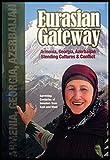 Eurasian Gateway: Armenia, Georgia, Azerbaijan - Blending Cultures & Conflict