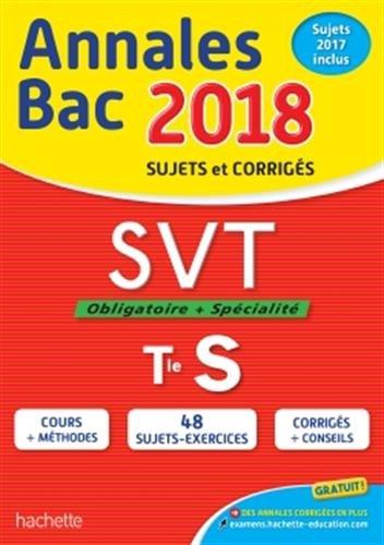 SVT, obligatoire + spécialité, terminale S : annales bac 2018