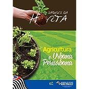 Sabores da horta: agricultura urbana e periurbana (Portuguese Edition)