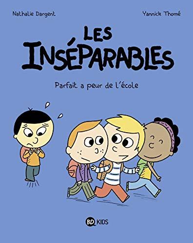 Les inséparables, Tome 06: Parfait a peur de l'école