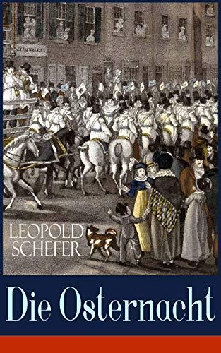 Die Osternacht: Historischer Roman in 2 Bänden - Das Schicksal einer Familie