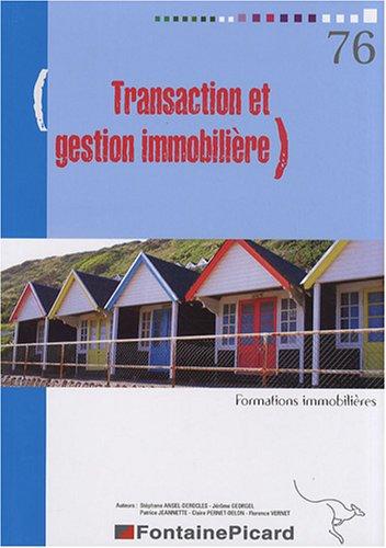 Transaction et gestion immobilire : Outil de formation  la pratique des mtiers de l'immobilier