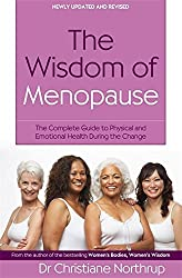 The Wisdom Of Menopause: The complete guide to physical and emotional health during the change by Christiane Northrup (2009-05-07)