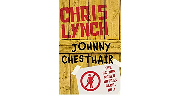Johnny chesthair the he man women haters club book 1 ebook johnny chesthair the he man women haters club book 1 ebook chris lynch amazon kindle store fandeluxe Epub