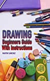 #2: Drawing: Beginners Guide With Instructions: (How to Draw, The Drawing Book)