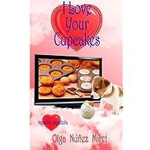 I Love Your Cupcakes (Me encantan tus cupcakes) by Olga Nunez Miret (2014-09-27)