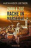 Zara und Zoë: Rache in Marseille. Thriller (Die Profilerin und die Patin, Band 1)