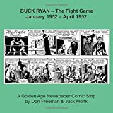 BUCK RYAN - The Fight Game -- January 1952 - April 1952 -- A Golden Age Newspaper Comic Strip by Don Freeman & Jack Monk