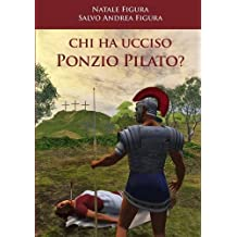 Chi ha ucciso Ponzio Pilato?