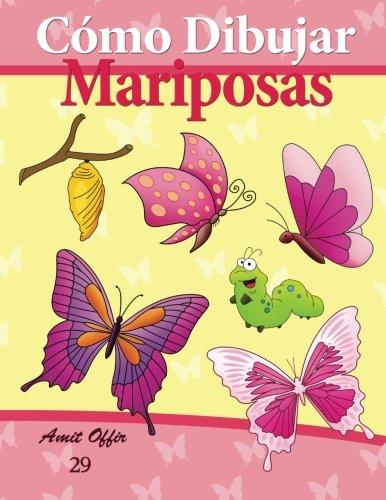 Cómo Dibujar: Mariposas: Libros de Dibujo: Volume 29 (Cómo Dibujar Comics)