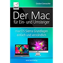 Der Mac für Ein- und Umsteiger: macOS Sierra Grundlagen einfach und verständlich; inkl. Touch Bar und Touch ID der neuen MacBook Pros