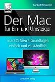 : Der Mac für Ein- und Umsteiger: macOS Sierra Grundlagen einfach und verständlich; inkl. Touch Bar und Touch ID der neuen MacBook Pros