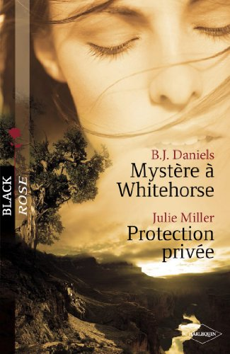 Mystre  Whitehorse - Protection prive (Harlequin Black Rose)
