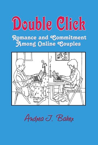 Double Click: Romance and Commitment Among Couples Online (Hampton Press Communication Series: New Media) by Andrea J. Baker (2006-03-30)