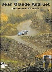 Jean-Claude Andruet : La Gordini et les années Alpine