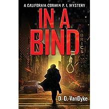In A Bind: Volume 2 (California Corwin P.I. Mystery) by D. D. VanDyke (2015-08-31)