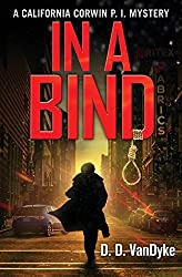In A Bind: Volume 2 (California Corwin P.I. Mystery) by D. D. VanDyke (2015-08-31)