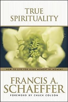 True Spirituality (English Edition) von [Schaeffer, Francis]