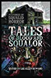 Tales of Blood and Squalor: 14 Stories of Squalid Horror