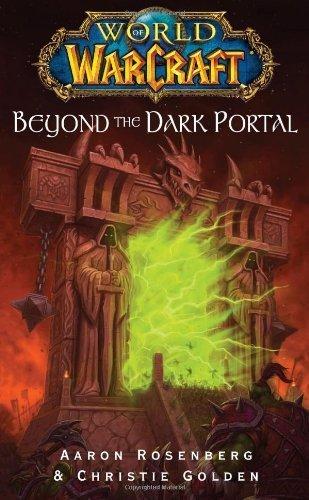 Beyond the Dark Portal (World of Warcraft) by Aaron Rosenberg, Christie Golden (2008) Mass Market Paperback