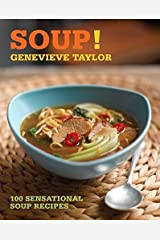 Soup!: 100 sensational soup recipes (100 Great Recipes) Paperback