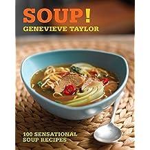 Soup!: 100 sensational soup recipes (100 Great Recipes)
