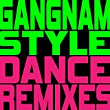 Gangnam Style (Dance Remixes) - EP
