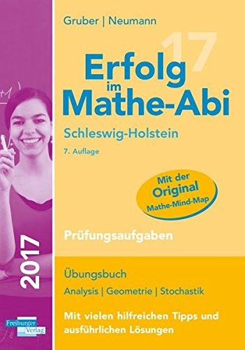 Erfolg im Mathe-Abi 2017 Schleswig-Holstein Prüfungsaufgaben: mit der Original Mathe-Mind-Map