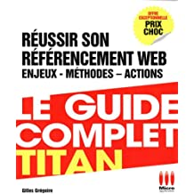 GUIDE COMPLET TITAN£REUSSIR REFERENCEMENT WEB