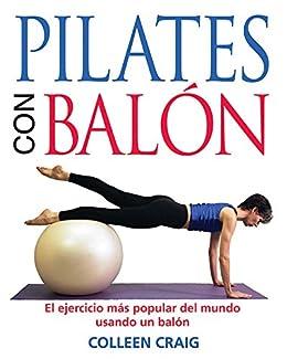 Pilates con balón: El ejercicio más popular del mundo usando un ...
