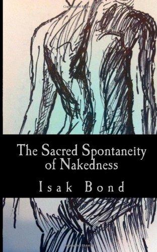 The Sacred Spontaneity of Nakedness