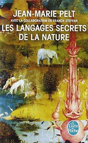 Les Langages Secrets de La Nature (Ldp Litterature) by J. M. Pelt (1998-04-06)