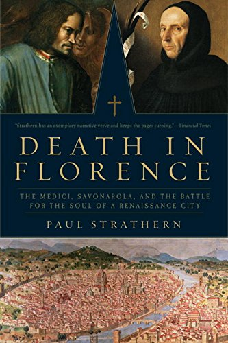death-in-florence-the-medici-savonorola-and-the-battle-for-the-soul-of-a-renaissance-city