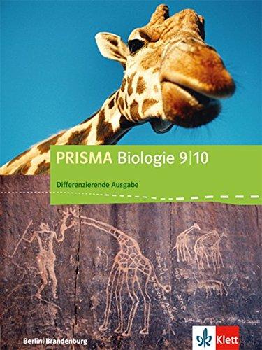 PRISMA Biologie 9/10. Differenzierende Ausgabe Berlin, Brandenburg: Schülerbuch Klasse 9/10 (PRISMA Biologie. Differenzierende Ausgabe ab 2017)