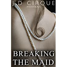 Breaking The Maid (BDSM Submissive Erotic Quickie)
