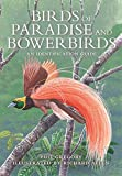 Birds of Paradise and Bowerbirds: An Identification Guide - Phil Gregory