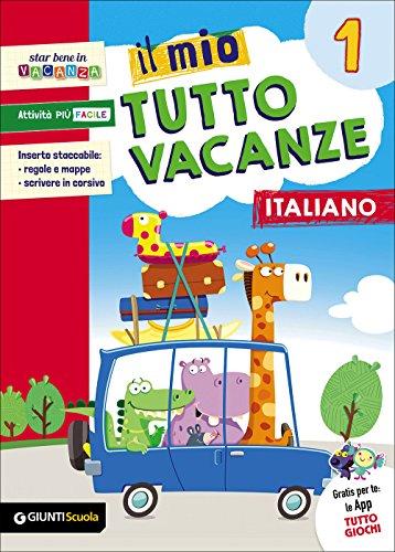 Il mio tutto vacanze. Italiano. Per la Scuola elementare: 1
